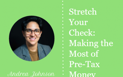 Stretch Your Check: Making the Most of Pre-Tax Money