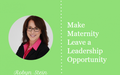 Make Maternity Leave a Leadership Opportunity