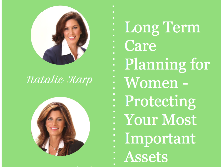 Long Term Care Planning for Women – Protecting Your Most Important Assets: Your Independence, Your Family, Your Lifestyle