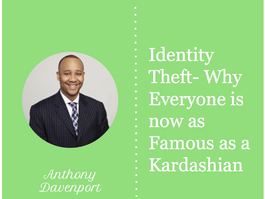 Identity Theft: Why Everyone is now as Famous as a Kardashian