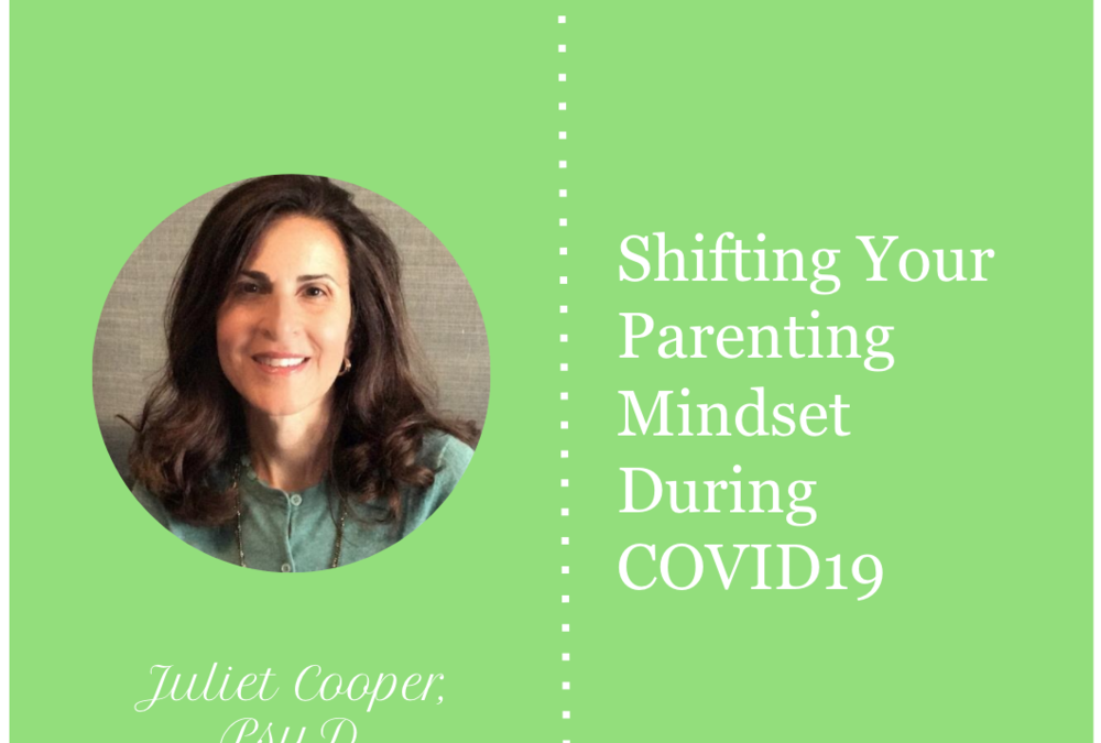 Shifting Your Parenting Mindset During COVID19