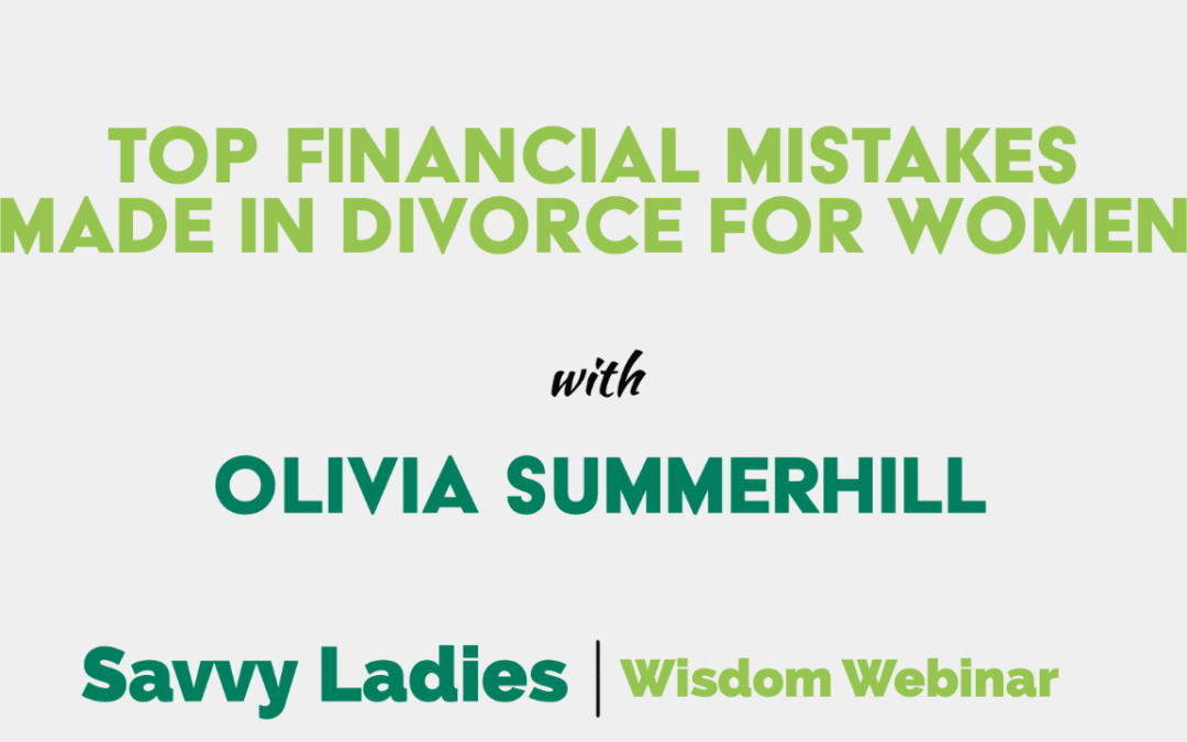 Top Financial Mistakes Made in Divorce for Women